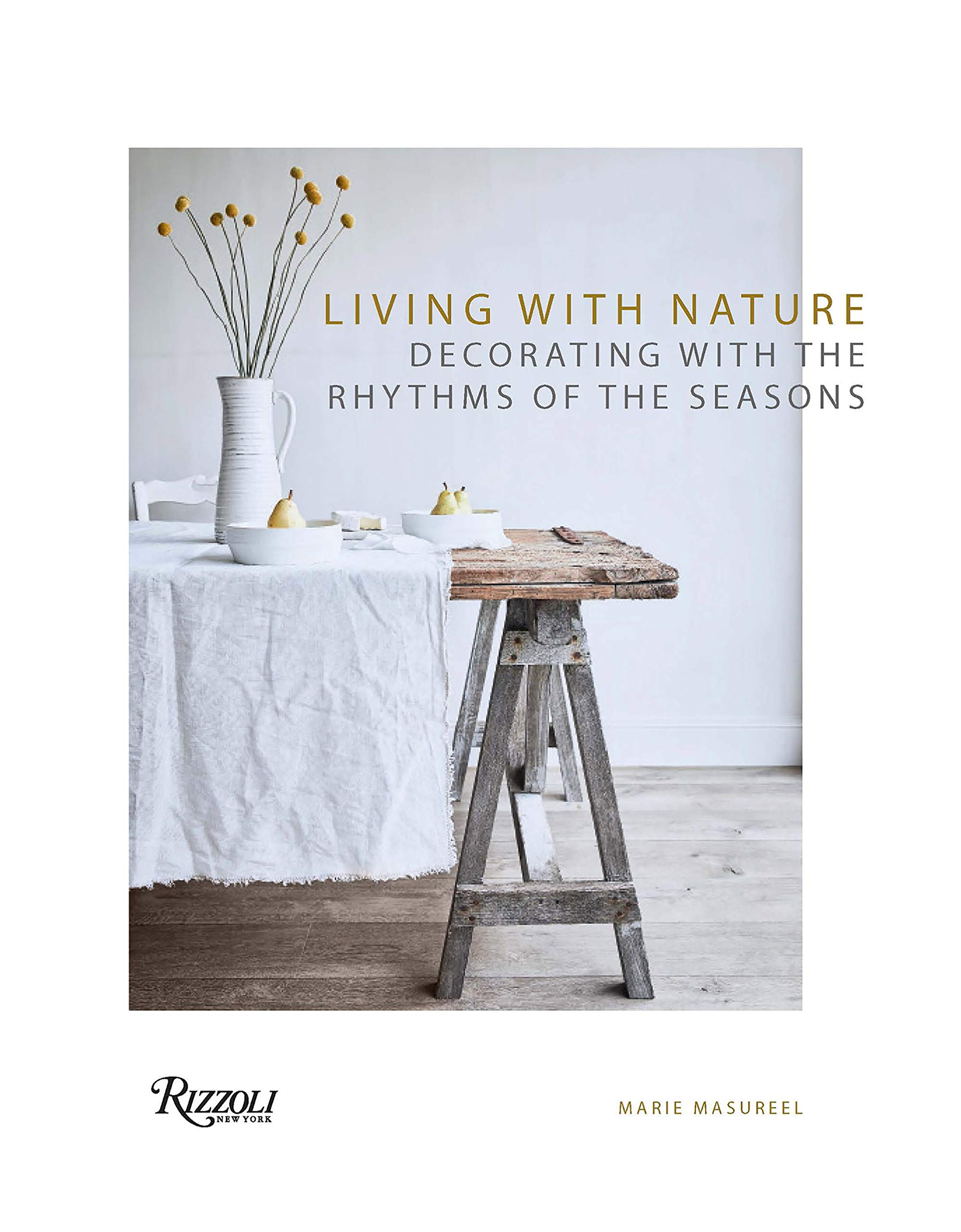 Living with Nature Decorating with the Rhythms of the Seasons
